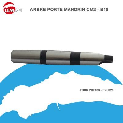Arbre porte mandrin CM2-B18