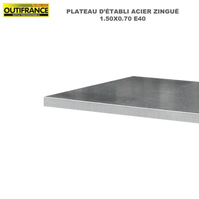 Plateaux d'établis acier zingué 1500 x 700 x 40 mm