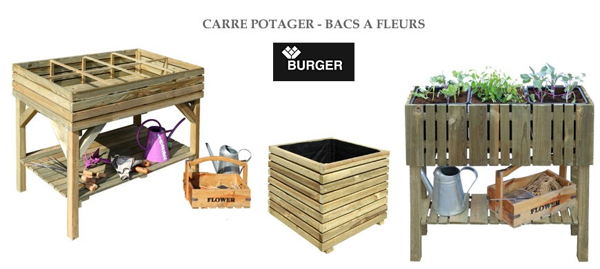 Découvrez toute la gamme des carré potager de la marque Burger